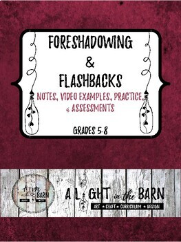 FORESHADOWING & FLASHBACKS Notes, Video Examples, Practice, & Assessments