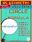 FORMULA of CIRCLE  (HS Geometry Curriculum in 5 min tasks