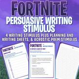 FORTNITE - ARGUMENT / PERSUASIVE WRITING STIMULUS x 4 - Ac