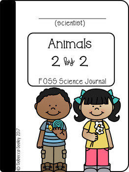 FOSS- Animals Two By Two: A Kid Friendly Science Journal