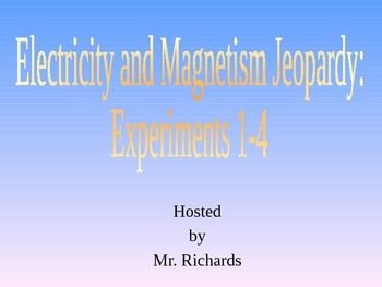 FOSS Electricity and Magnetism Jeopardy: Investigation 1,