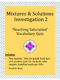 "FOSS: Mixtures & Solutions Investigation 2 QUIZ ""Reaching Saturation"""