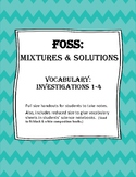 FOSS: Mixtures & Solutions Vocabulary (Investigations 1-4)