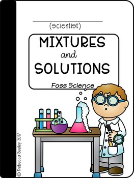 FOSS Mixtures and Solutions- A Kid Friendly Science Journal