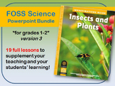 FOSS Science - Insects and Plants V3 PowerPoint Bundle