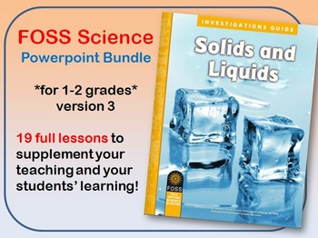FOSS Science - Solids and Liquids V3 Powerpoint Bundle