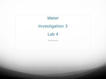 FOSS Water Unit - Condensation Experiment PowerPoint