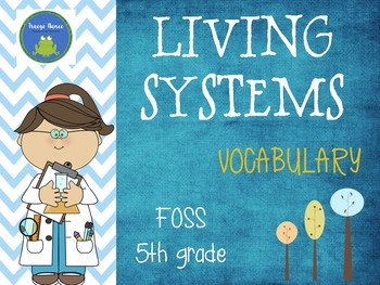 FOSS vocabulary - Living Systems - 5th grade
