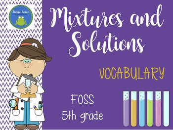 FOSS vocabulary - Mixtures and Solutions - 5th grade