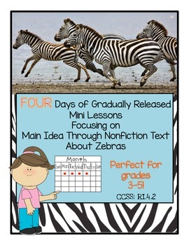 FOUR Mini Lessons on Main Idea and Details Using Nonfiction Text about Zebras.