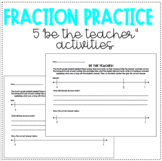 "FRACTION PRACTICE! 5 ""Be the Teacher"" Activities!"