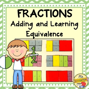 FRACTIONS: Adding and Learning Equivalence