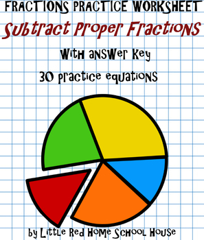 FRACTIONS PRACTICE - Subtracting Proper Fractions (with Answer Key)