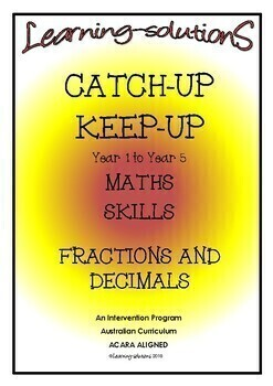 FRACTIONS and DECIMALS - Intervention Program - CATCH-UP KEEP-UP Years 1-5