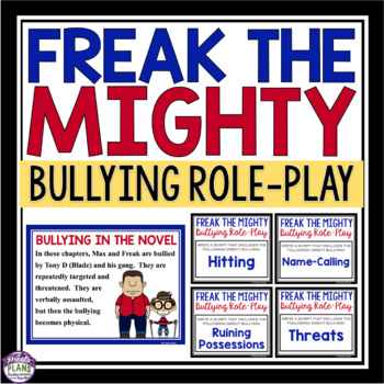 FREAK THE MIGHTY ACTIVITY - BULLYING PRESENTATION AND ROLE PLAY