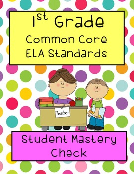1st grade ELA Common Core Standards Student Documentation