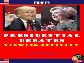 FREE! 2016 Presidential Debate Analysis Chart(Civics)