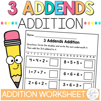 free 3 addends addition worksheet by jackie bees classroom. Black Bedroom Furniture Sets. Home Design Ideas