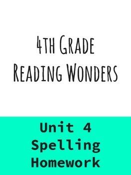 FREE 4th Grade Reading Wonders Spelling Words/Homework - UNIT 4