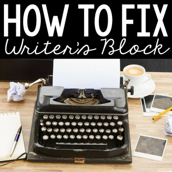 How to FIX Writer's Block! {For Teachers and Students}