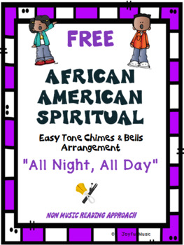 FREE AFRICAN AMERICAN SPIRITUAL Easy Tone Chimes & Bells ALL NIGHT, ALL DAY