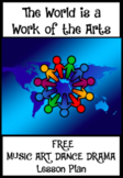 THE WORLD IS A WORK OF THE ARTS; Free Lesson Plan