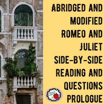 FREE Abridged/Modified Romeo and Juliet Side-by-Side Text and Questions Prologue