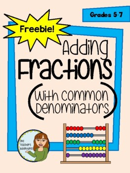 FREE - Adding Fractions With Common Denominators (Notes and Worksheet)
