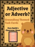 Adjective or Adverb? Groundhog Day Themed Task Cards Freebie