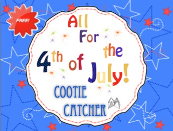 FREE All for the 4th of July Cootie Catcher