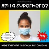FREE Wearing Masks at School for COVID-19: Am I a Superhero?