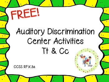 FREE! Auditory Discrimination Activities - Tt and Cc