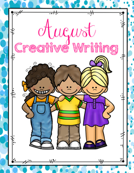 FREE August Creative Writing