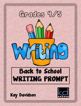 FREE Back to School Writing Prompt:  Grades 4 and 5