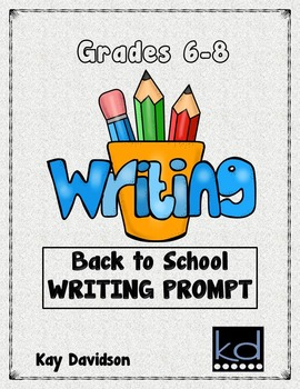 FREE Back to School Writing Prompt:  Grades 6, 7, 8