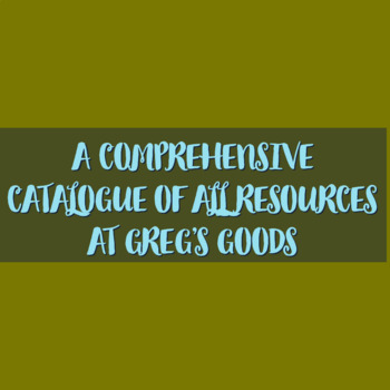 """FREE CATALOGUE OF ALL RESOURCES AT """"GREG'S GOODS: MAKING H"""