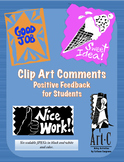FREE CLIP ART COMMENTS - POSITIVE FEEDBACK FOR STUDENTS