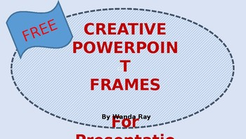 FREE!   CREATIVE POWERPOINT FRAMES FOR PRESENTATIONS