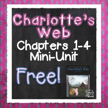 Charlotte's Web FREE Sampler Unit Chapters 1-4