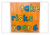 "FREE !! Classroom Banner - ""We take risks in Year 6"""
