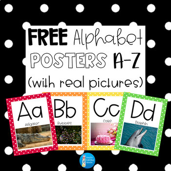 FREE Colorful Alphabet Posters- with Polka Dots and Real Pictures