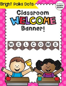 Classroom Welcome Banner - Colorful Polka Dots Theme