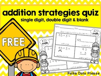 FREE Common Core Addition Strategies Quiz or Printables