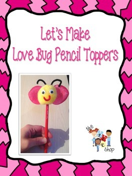 FREE! Craftivity: Love Bug Pencil Toppers