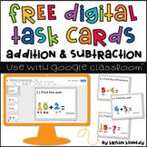 FREE Google Classroom Math Activities: Addition & Subtraction Digital Task Cards