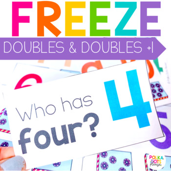 Doubles and Double Plus One FREEZE Game