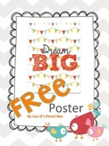 FREE Dream Big Poster