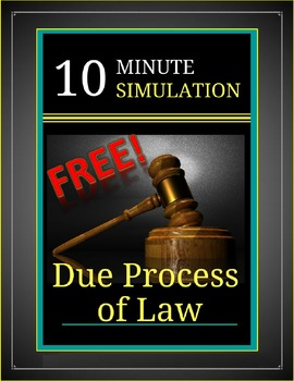 FREE: Due Process of Law -- 10 Minute Simulation and Worksheet