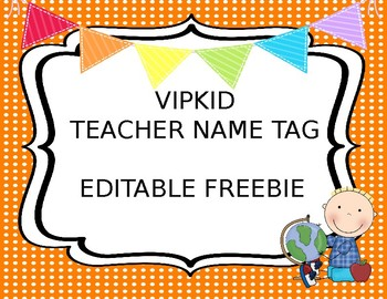 free editable vipkid teacher name tag by the elementary life tpt. Black Bedroom Furniture Sets. Home Design Ideas