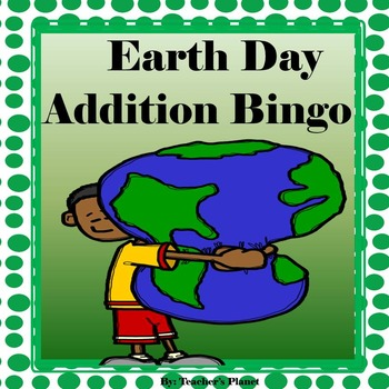 FREE Addition Game- Earth Day Addition Bingo!